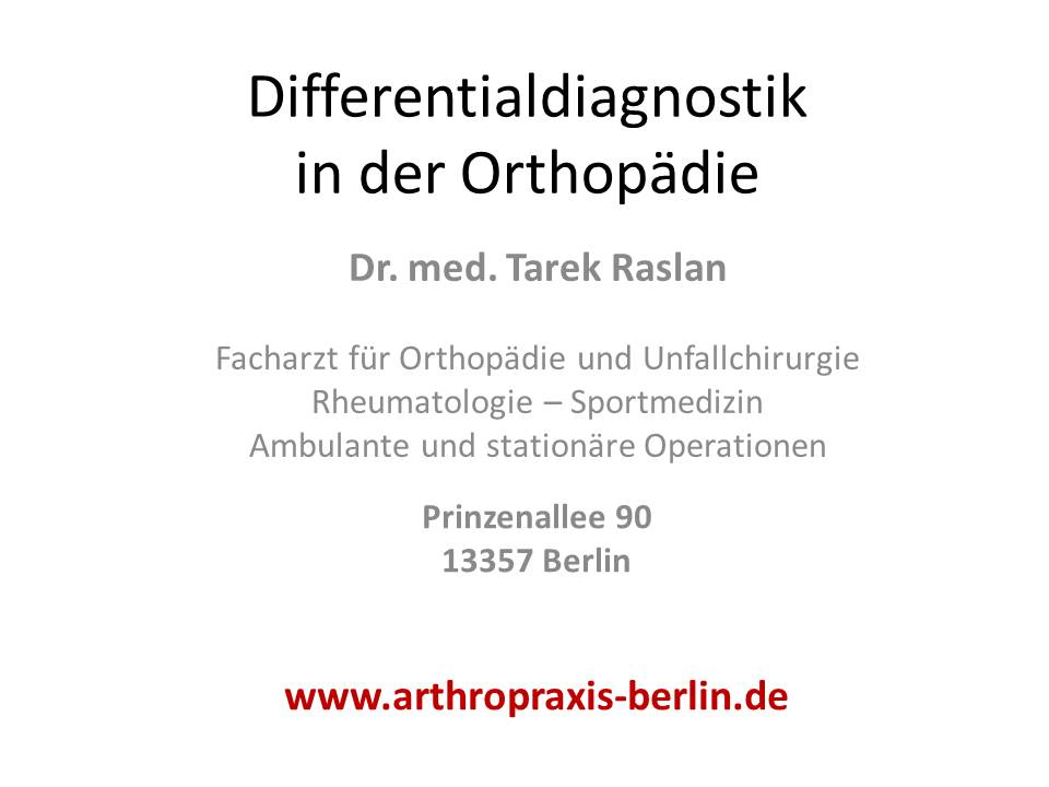Differentialdiagnostik in der Orthopädie Präsentation Dr.Raslan 1